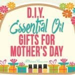 DIY Essential Oil Gifts for Mother's Day