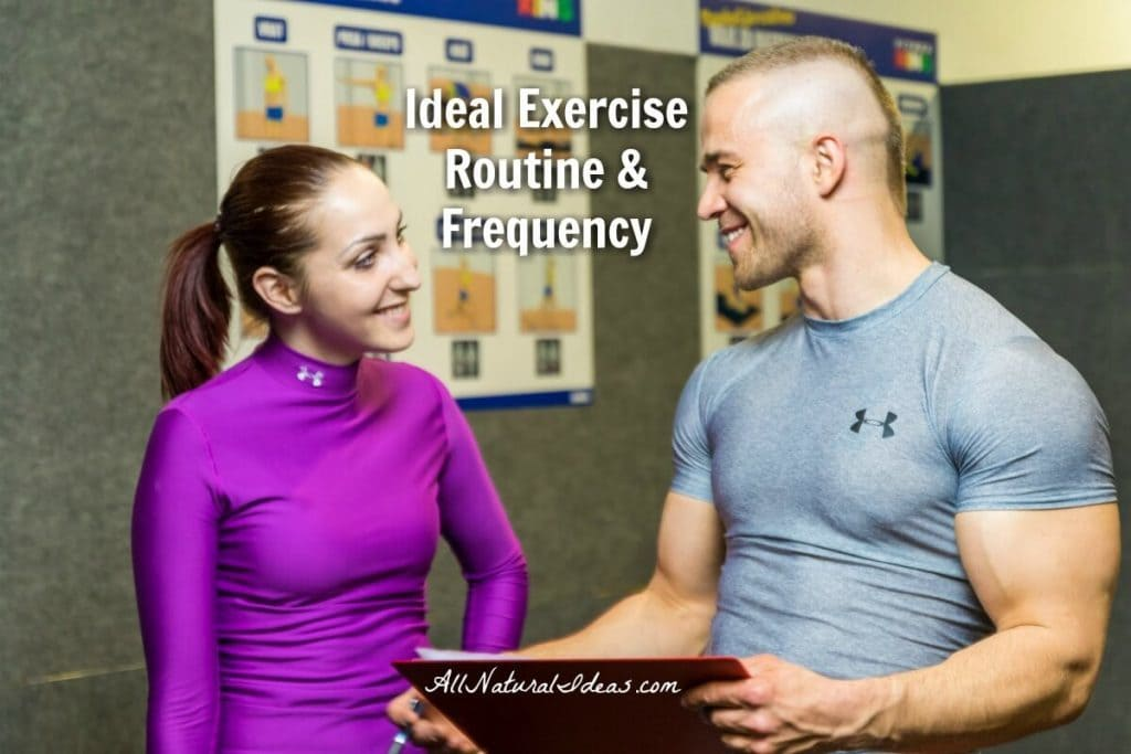 Looking to benefit your health? Incorporate exercise into your life. Learn the ideal exercise routine and how frequently you should do it! | allnaturalideas.com