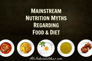 Mainstream nutrition myths regarding food and diet