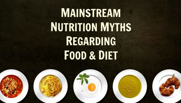 Nutrition Myths Regarding Food and Diet