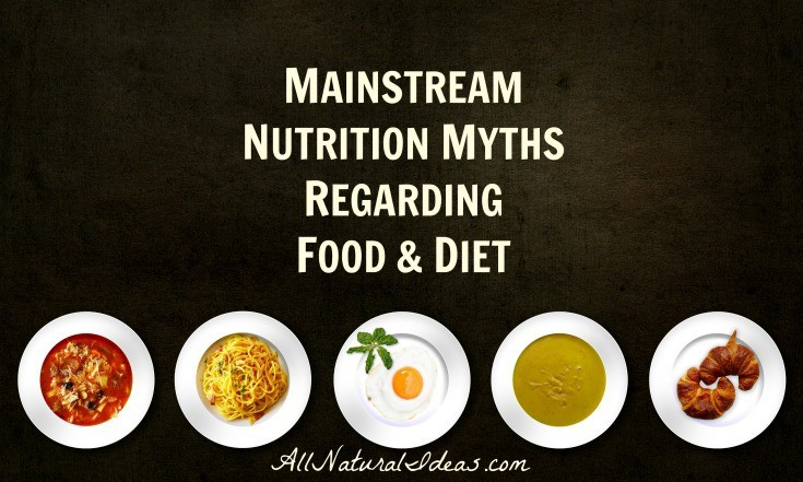 There are many mainstream nutrition myths that are causing an array of health issues. Let's take a look at the top food and diet myths.