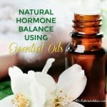 Natural Hormone Balance Using Essential Oils