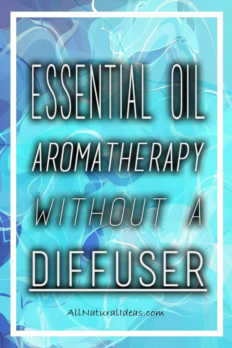 Want to know how to use essential oils without diffuser? Here are some ways that you can get the aromatherapy benefits of essential oils without a diffuser.