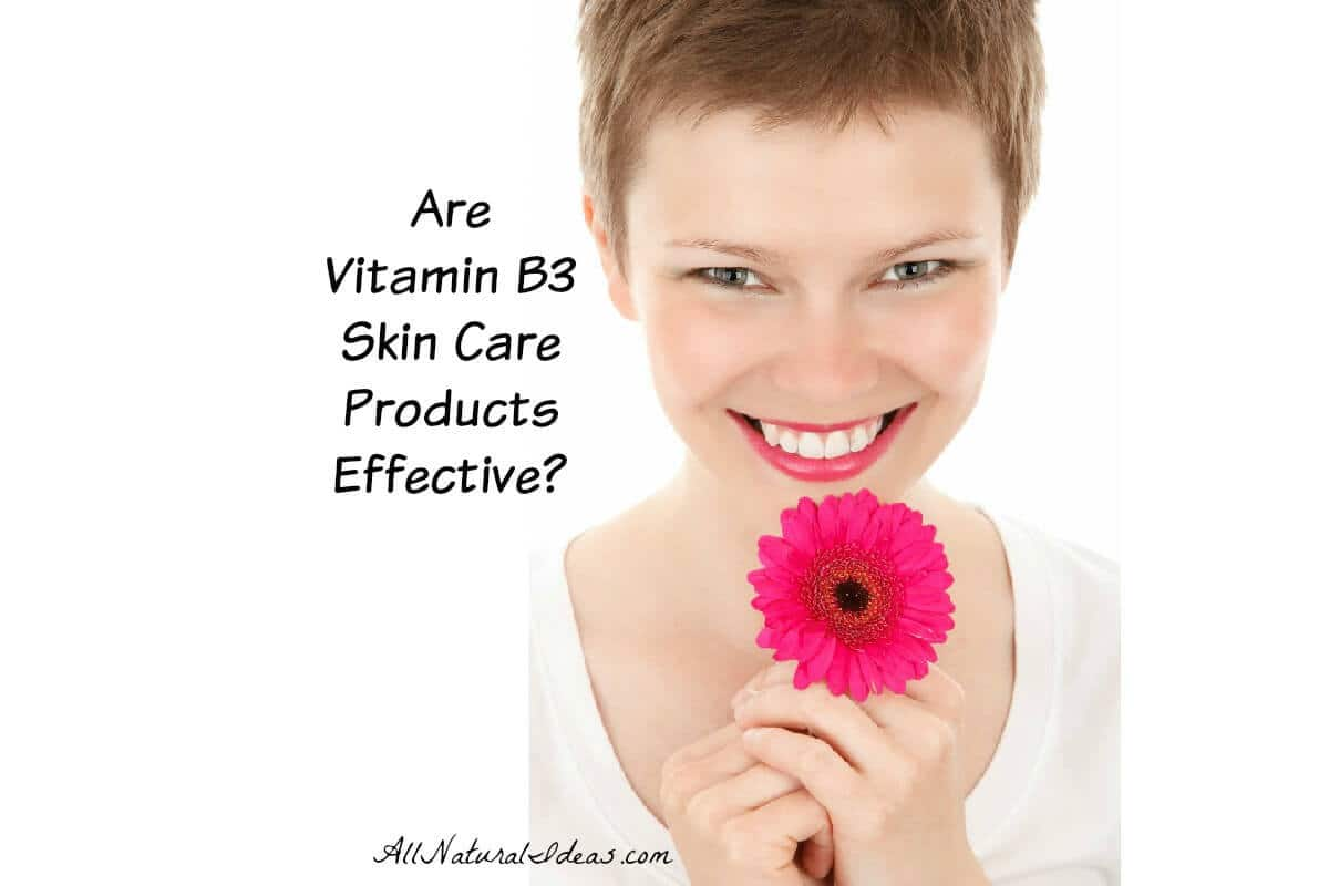Vitamin B3 Skin Care Products: Effective?