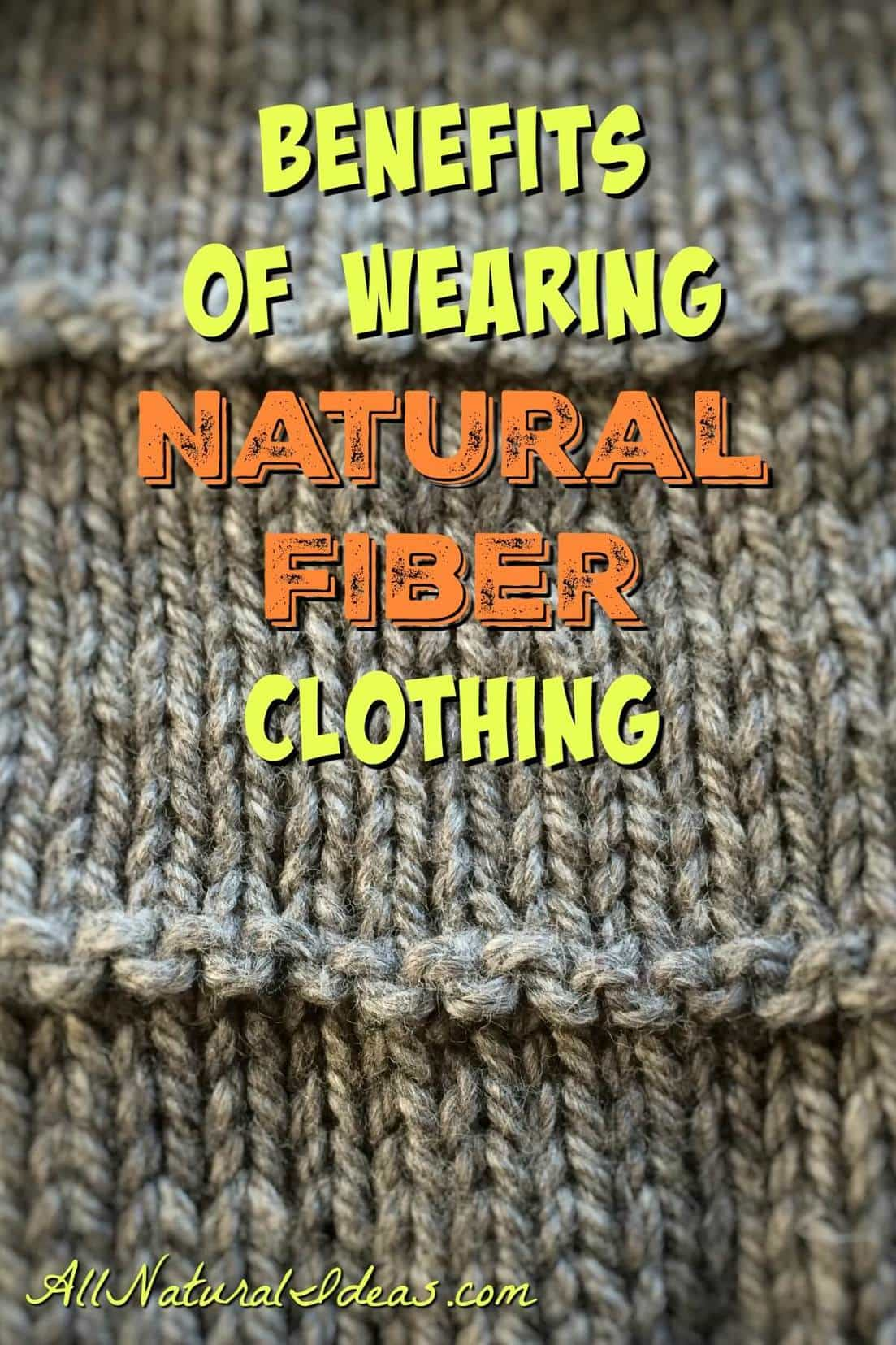 Wearing natural fiber clothing benefits