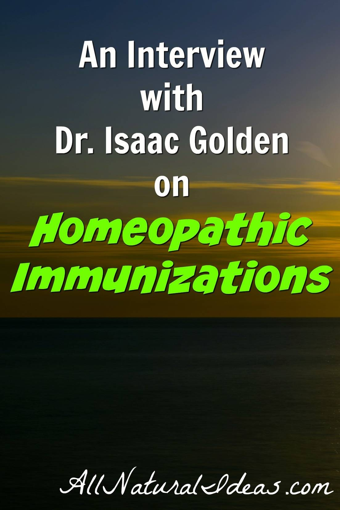 Dr. Isaac Golden is a well known authority in homeoprophylaxis, a safer alternative to vaccines. In this interview, he provides information on the program. | allnaturalideas.com