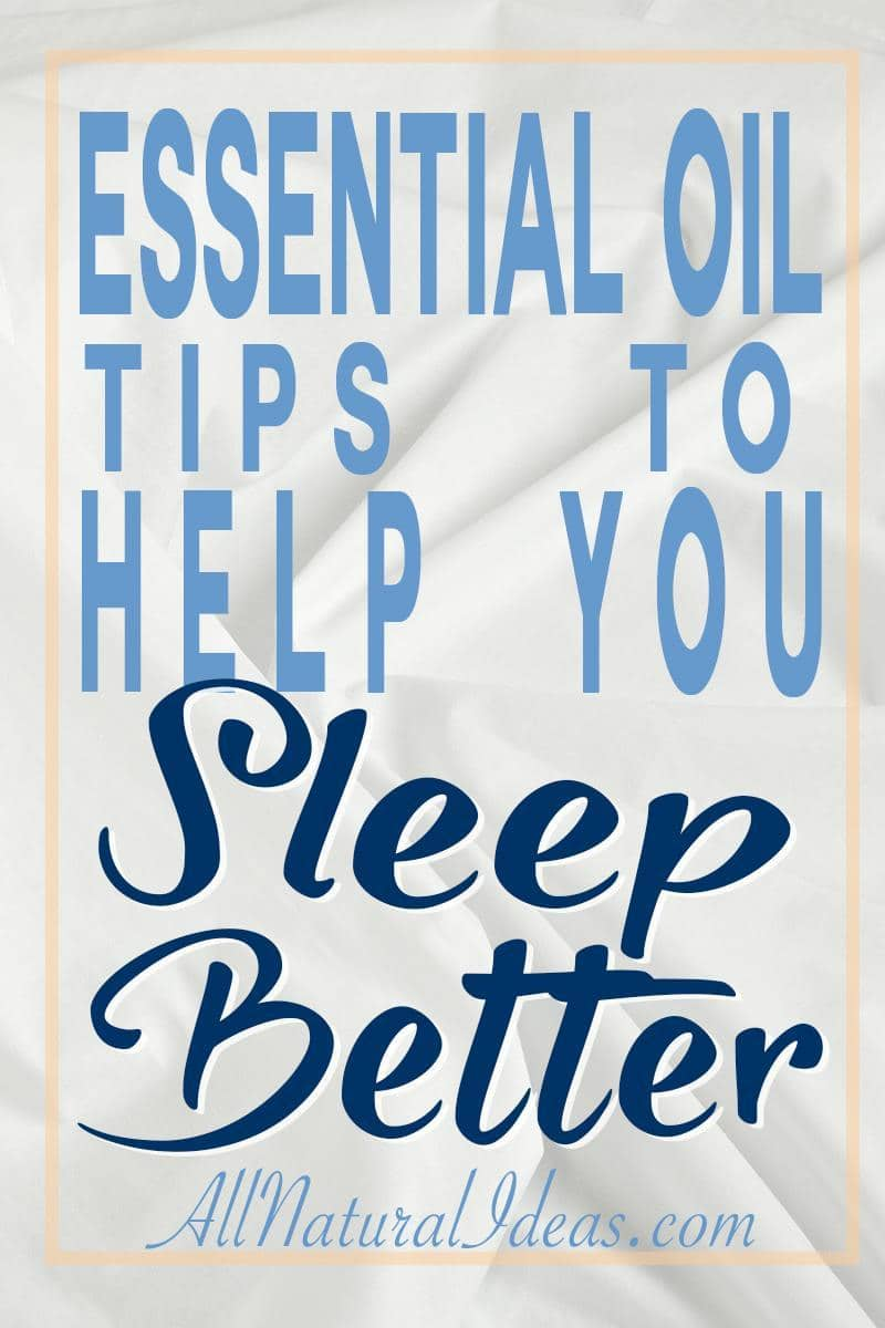 If you need a natural remedy for insomnia, look no further than essential oils. You can sleep better using essential oils with these tips! | allnaturalideas.com
