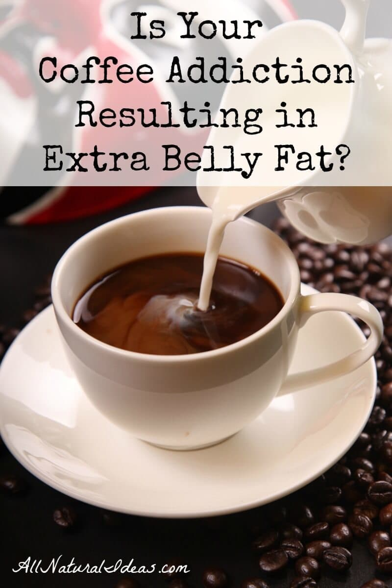 Coffee and belly fat might not sound like they go together. But in fact, if you're a big coffee drinker, the connection might be a reality. | allnaturalideas.com