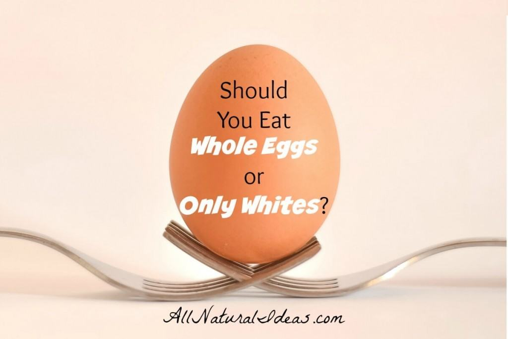 A lot of people are still confused as to whether they should eat whole eggs or only whites. Are egg whites the healthier option? | allnaturalideas.com