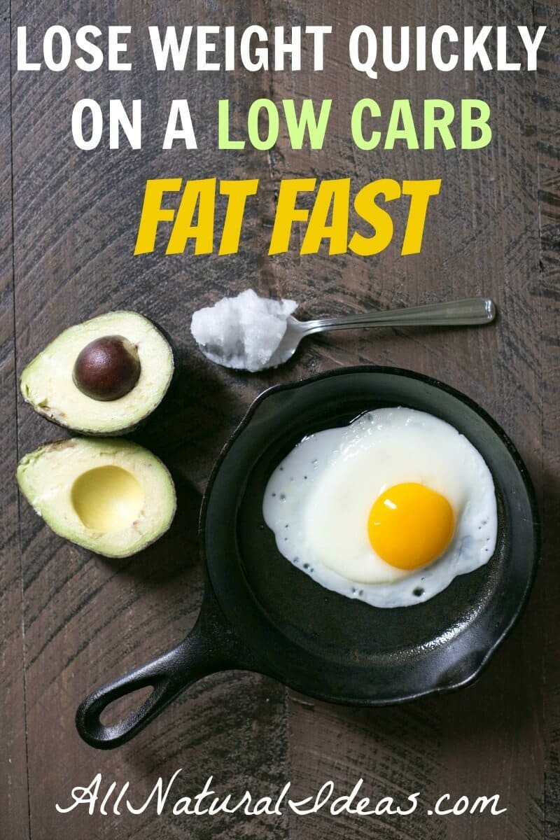 Have you heard of a low carb fat fast? It's a short term diet that's high in fats and low in calories. What does a fat fast diet menu look like? | allnaturalideas.com