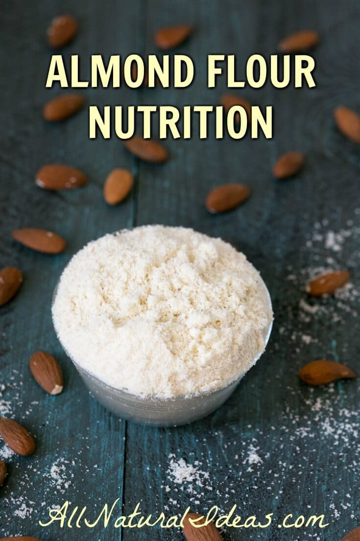 Looking for a quick source of energy? Want to better your heart health? Look no further than almond flour nutrition to meet your dietary needs! | allnaturalideas.com