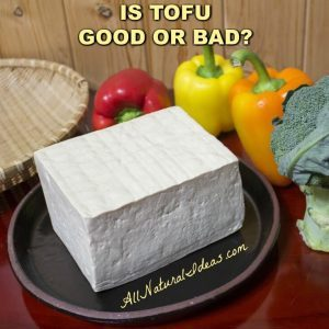 Is tofu healthy or not?
