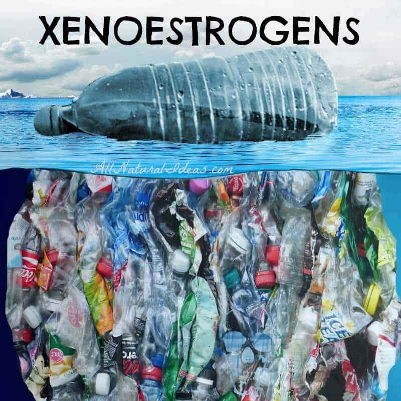 Xenoestrogens List of Sources and How to Avoid