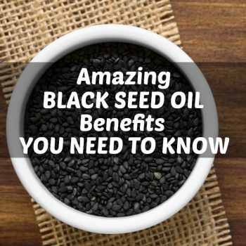 Amazing Black Seed Oil Benefits You Need to Know