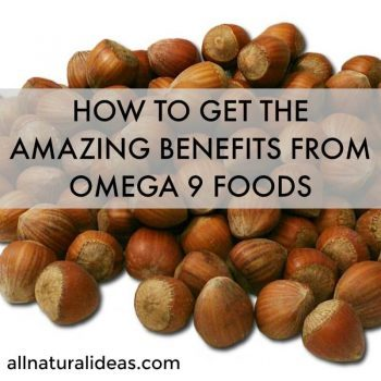 How to Get the Amazing Benefits from Omega 9 Foods