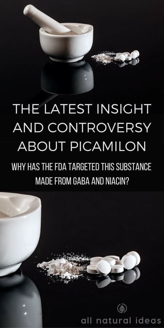 The substance known as Picamilon is a blend of GABA and niacin that's been targeted by the FDA. What's the story behind the controversy? | allnaturalideas.com