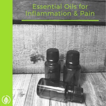 Best Essential Oils for Inflammation and Pain