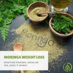Moringa weight loss teas, pills and powders have become a popular all-natural remedy. But does moringa really work if you're trying to lose weight?