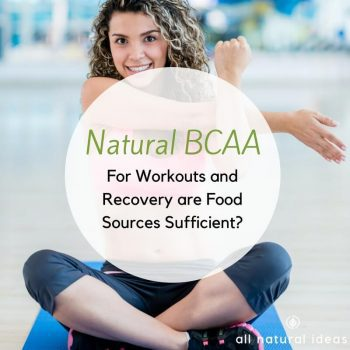 Natural BCAA Supplements: Are they really necessary?