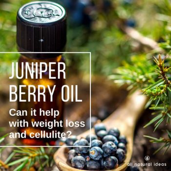 Juniper Berry Oil Benefits: Weight Loss and Cellulite?