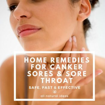 Home Remedies for Canker Sores and Sore Throat