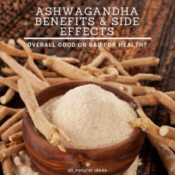 Ashwagandha Benefits and Side Effects: Good for health?