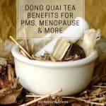 Suffering from bad PMS? Or having hot flashes? Dong quai tea benefits include easing menopause and gynecological issues.