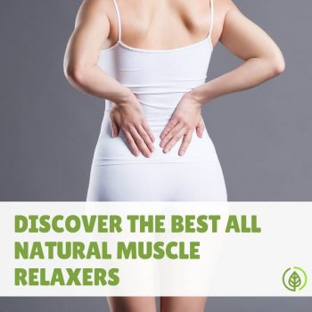 Got pain or spasms? Can an all natural muscle relaxer work as effectively as over-the-counter or prescription drugs? If so, what are the best plant-based muscle relaxants? Let's find out....
