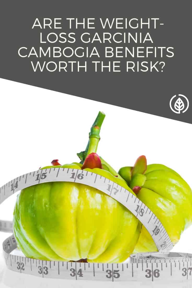 Are garcinia cambogia benefits for weight loss worth the risk?