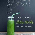 All aboard the detox drink train! Detox drinks have become very trendy. But people have been using plant-based ingredients in beverages for thousands of years. Here are the best detox drinks for weight loss that have the backing of research studies….